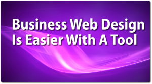 Business Web Design Is Easier With A Tool